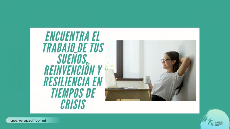imagen portada Encuentra el trabajo de tus Sueños, Reinvención y Resiliencia en Tiempos de Crisis
