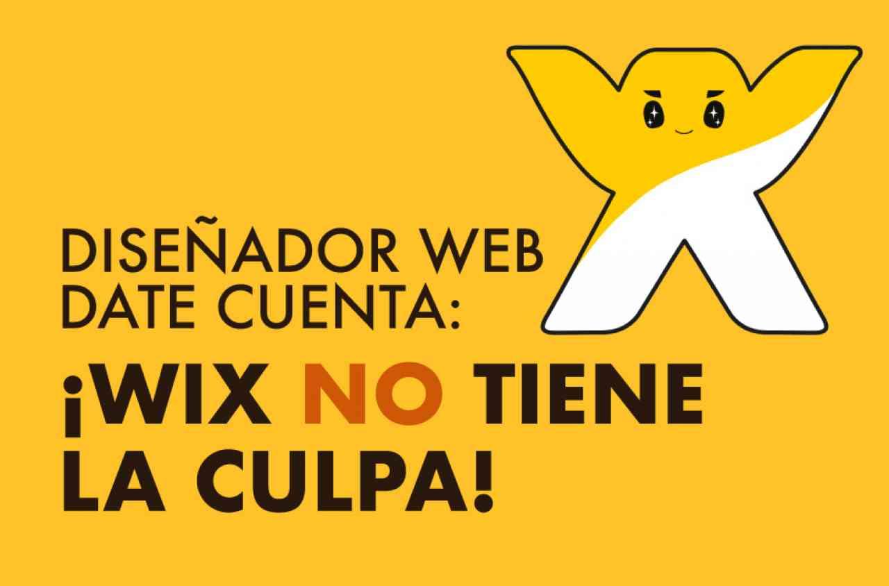 imagen portada Diseñador Web date cuenta: ¡Wix NO tiene la culpa!