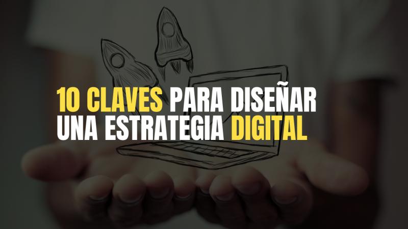 imagen portada 10 Claves para diseñar una estrategia digital