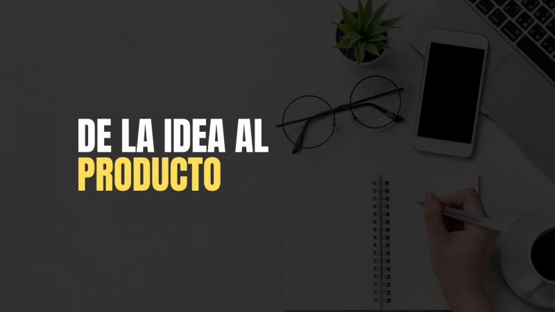 imagen portada De la Idea al Producto